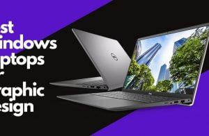 Best Windows Laptops for Graphic Design