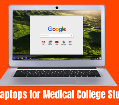 Best Laptops for Medical College Students