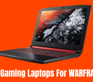 Best Gaming Laptops For WARFRAME in 2021