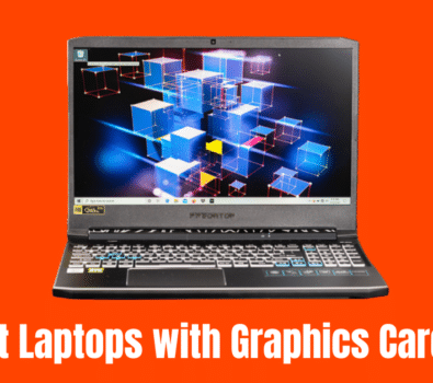 Best laptops with graphics cards